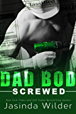 Screwed (Dad Bod Contracting Book 4)