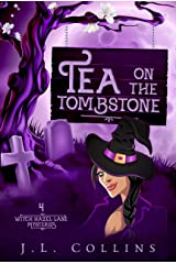 Tea On The Tombstone (Witch Hazel Lane Mysteries Book 4) Kindle Edition