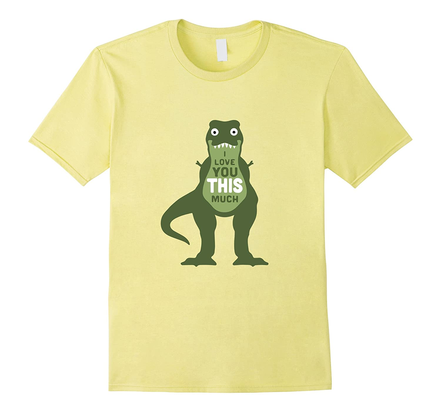I Love You This Much Funny T Rex Dinosaur Kids Tee Shirt