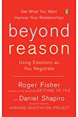 Beyond Reason: Using Emotions as You Negotiate Kindle Edition