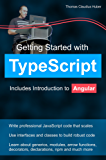 Getting Started with TypeScript: Includes Introduction to Angular (English Edition)