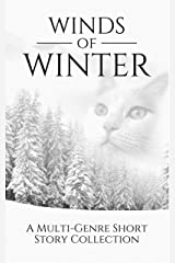 Winds of Winter: A Young Adult Multi-Genre Short Story Collection Kindle Edition