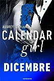 Calendar Girl. Dicembre (Calendar Girl (versione italiana) Vol. 12)