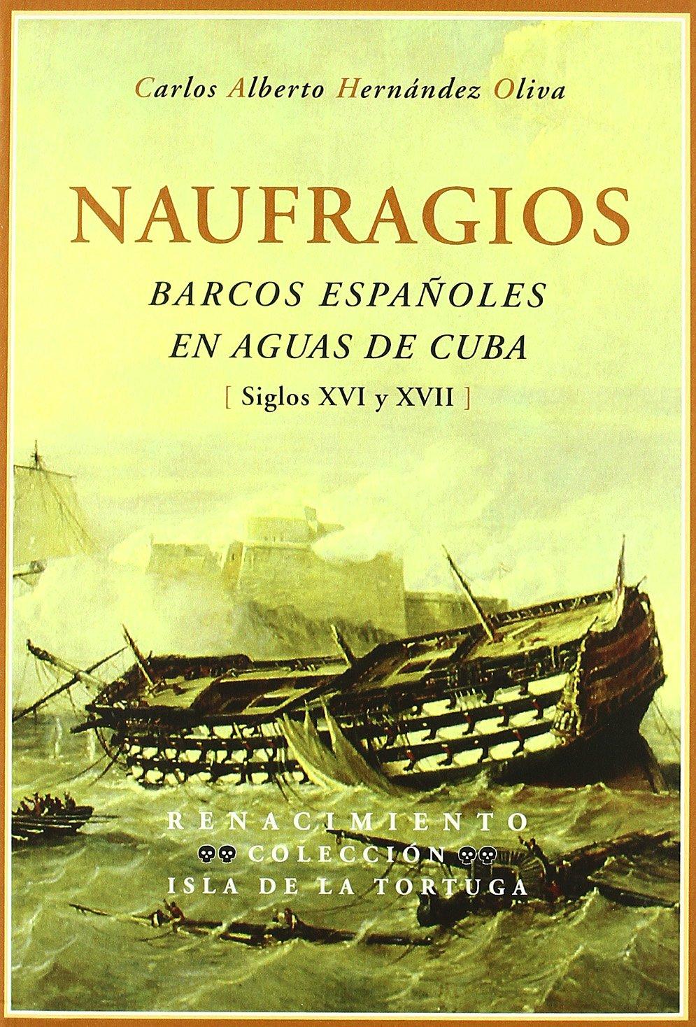 Download Naufragios. Barcos espanoles en aguas de Cuba. Siglos XVI y XVII PDF