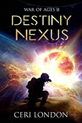 Destiny Nexus (War of Ages Book 2) Kindle Edition