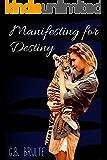 Manifesting for Destiny