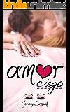 Amor ciego (Spanish Edition)