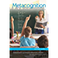 Metacognition: Teaching Children to Think