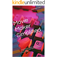 Movie Maker Simplified
