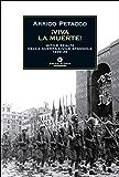 Viva la muerte!: Mito e realtà della guerra civile spagnola 1936-39 (Oscar storia Vol. 475)