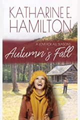 Autumn's Fall: Book Two: A Love For All Seasons Series Kindle Edition