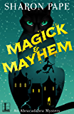 Magick & Mayhem (An Abracadabra Mystery Book 1)