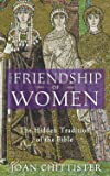 The Friendship of Women: The Hidden Tradition of the Bible