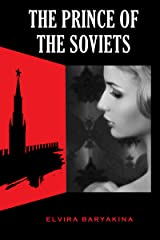 The Prince of the Soviets. A Historical Thriller: A Soviet Union Spy Novel (Russian Treasures Book 3) Kindle Edition