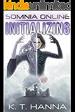 Initializing (Somnia Online Book 1)
