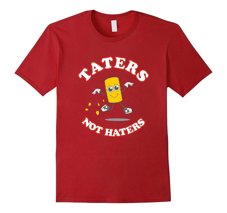 Taters Not Haters T-Shirt – Funny Potato Meme