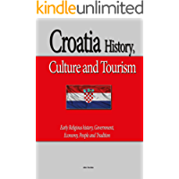 Croatia History, Culture and Tourism: Early Religious history, Government, Economy, People and Tradition