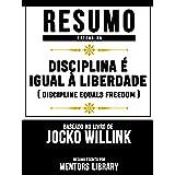 Disciplina É Igual À Liberdade (Discipline Equals Freedom) - Baseado No Livro De Jocko Willink