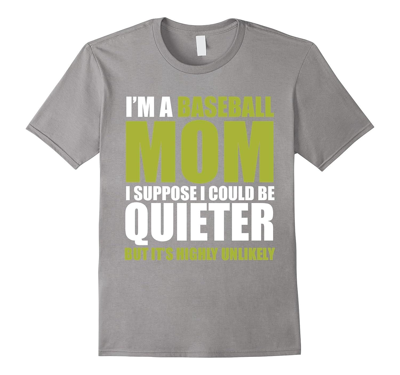 I'm A Baseball Mom T Shirt, Can't Quieter Shirt-Art ...