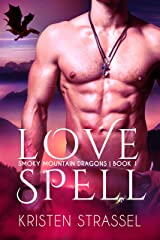 Love Spell (Smoky Mountain Dragons Book 1) Kindle Edition