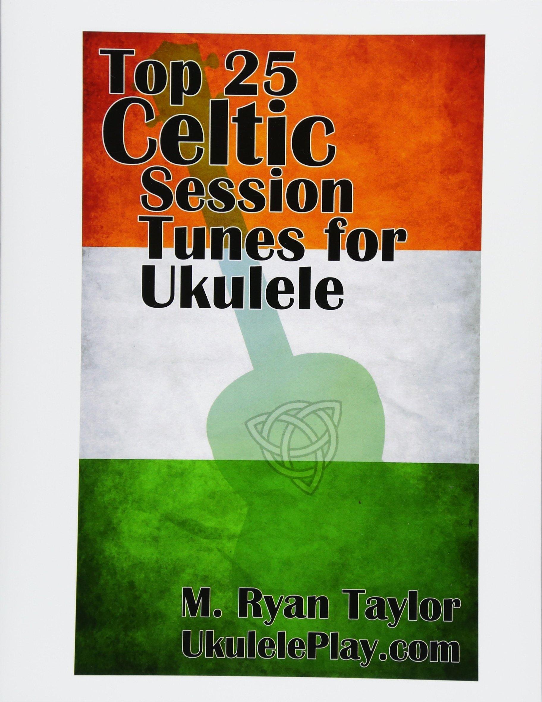 Amazon com: Top 25 Celtic Session Tunes for Ukulele