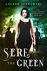 Sere from the Green (The Shape Shifter Chronicles Book 1) Kindle Edition