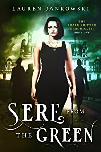 Sere from the Green (The Shape Shifter Chronicles Book 1)