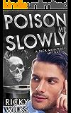 Poison Me Slowly: Jack Monterey: Book 1