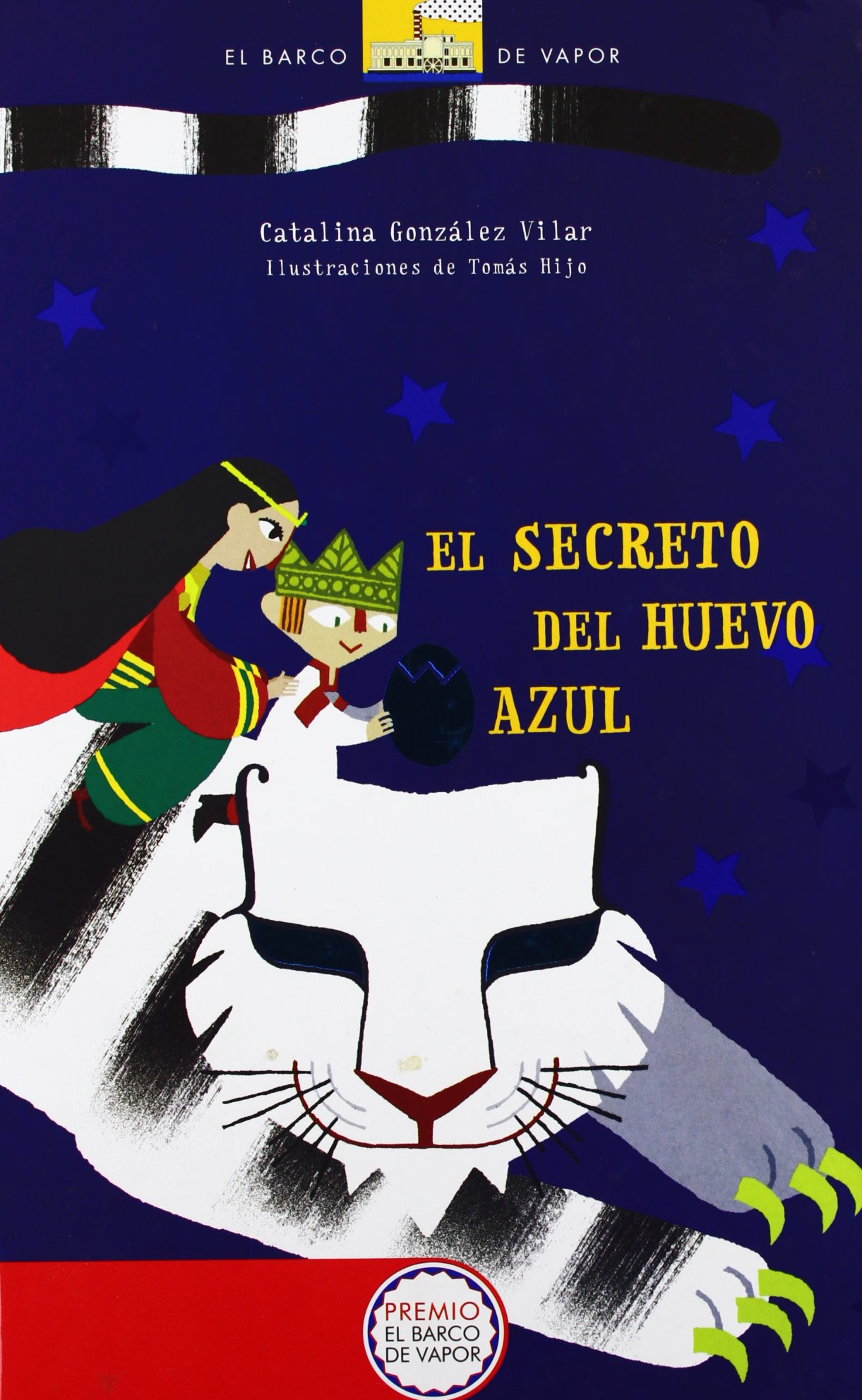 El secreto del huevo azul Cartoné Barco de Vapor Naranja: Amazon.es: Catalina González Vilar, Tomás Hijo: Libros