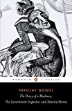 Diary of a Madman, The Government Inspector, & Selected Stories (Penguin Classics)