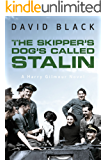 The Skipper's Dog's Called Stalin (A Harry Gilmour Novel Book 2)
