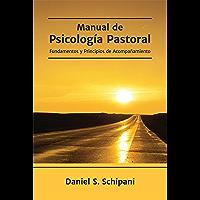 Manual de Psicología Pastoral: Fundamentos y Principios de Acompañamiento