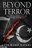 Beyond Terror: Islam's Slow Erosion of Western Democracy