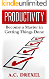 Productivity: Become a Master in Getting Things Done (Managing, Time, Energy, Procrastination, Procrastinator, Management) (English Edition)