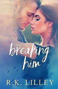 Breaking Him (Love is War Book 1)