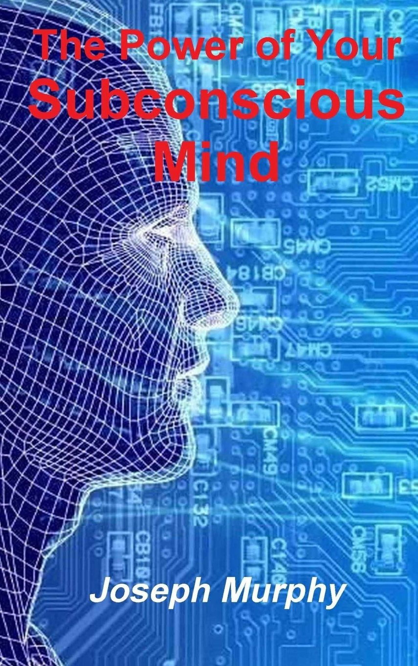 Read Online The Power of Your Subconscious Mind ebook