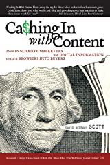 Cashing in with Content: How Innovative Marketers Use Digital Information to Turn Browsers into Buyers Kindle Edition