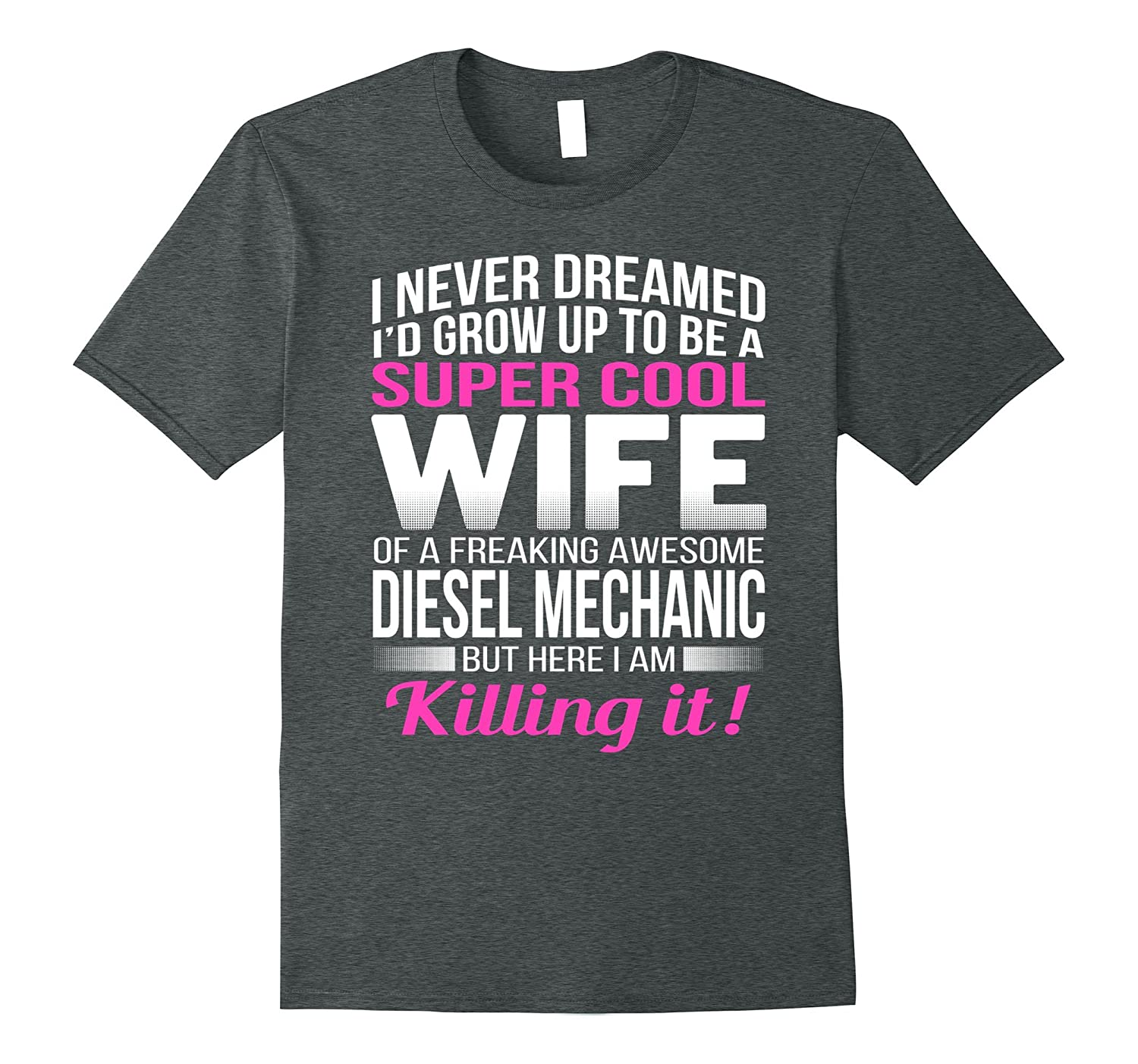 Diesel Mechanic's Wife T Shirt Funny Gift-FL