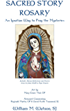 Sacred Story Rosary: An Ignatian Way to Pray the Mysteries - Full Color Collector's Edition