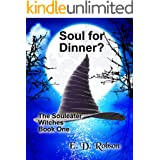 Soul for Dinner?: The Souleater Witches Book One