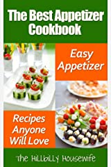The Best Appetizer Cookbook: Easy Appetizer Recipes Anyone Will Love (Hillbilly Housewife Cookbooks Book 17) Kindle Edition