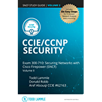 CCIE/CCNP Security Exam 300-710: Securing Networks with Cisco Firepower (SNCF): Volume II (Todd Lammle Authorized Study…
