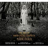 The Art of Miss Peregrine's Home for Peculiar Children: The Art of the Film