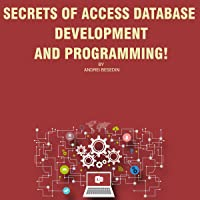 Secrets of Access Database Development and Programming!