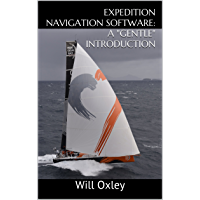 """Expedition Navigation Software: A """"Gentle"""" Introduction (English Edition)"""