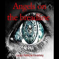 Angels on the breadline (English Edition)