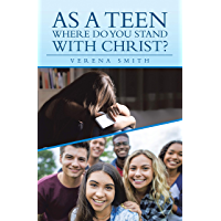 As a Teen Where Do You Stand with Christ? (English Edition)