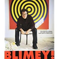Blimey! - From Bohemia to Britpop: London Art World from Francis Bacon to Damien Hirst