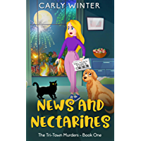 News and Nectarines: A Small Town Cozy Mystery (Tri-Town Murders Book 1) (English Edition)