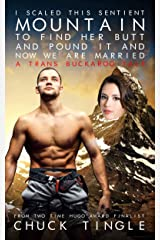 I Scaled This Sentient Mountain To Find Her Butt And Pound It And Now We Are Married: A Trans Buckaroo Tale Kindle Edition